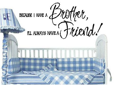 Brother is a friend