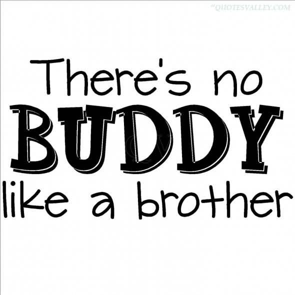 Brother is Buddy
