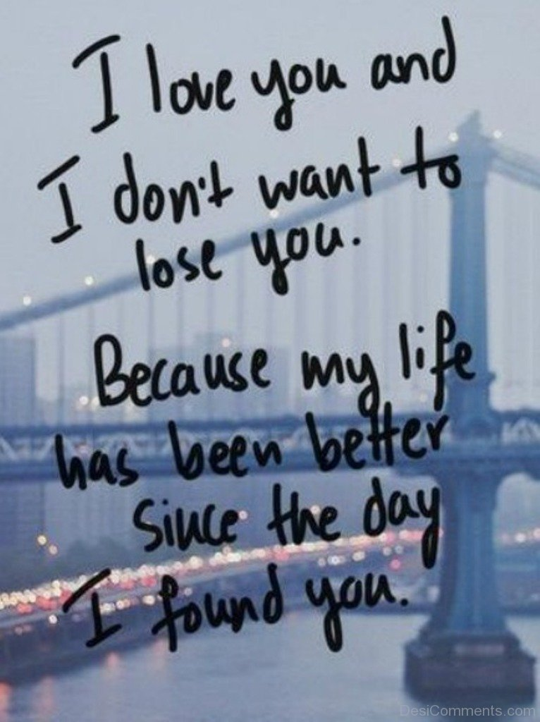 I Love you and I Don't Want to Lose you