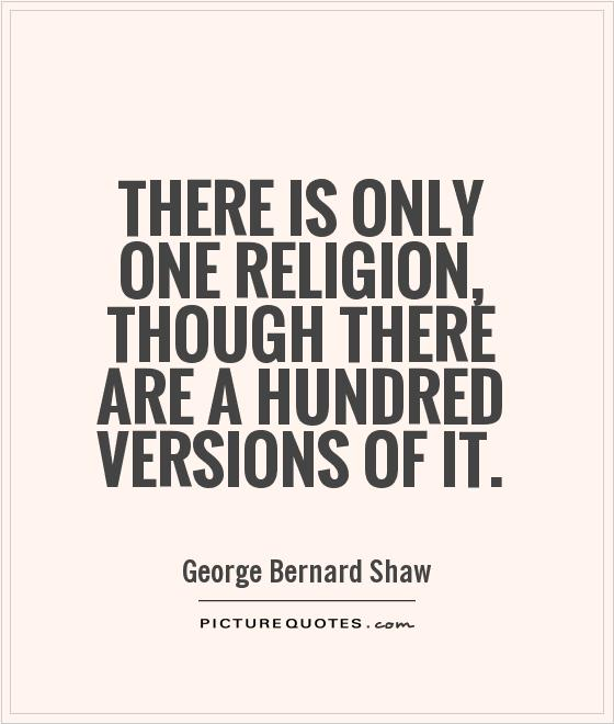 there-is-only-one-religion-though-there-are-a-hundred-versions-of-it-quote-1